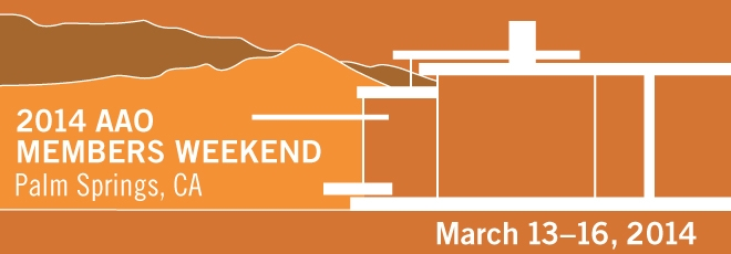 2014 AAO Members Weekend - March 13-16, 2014